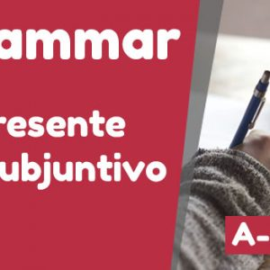A-Level Grammar  El presente de subjuntivo