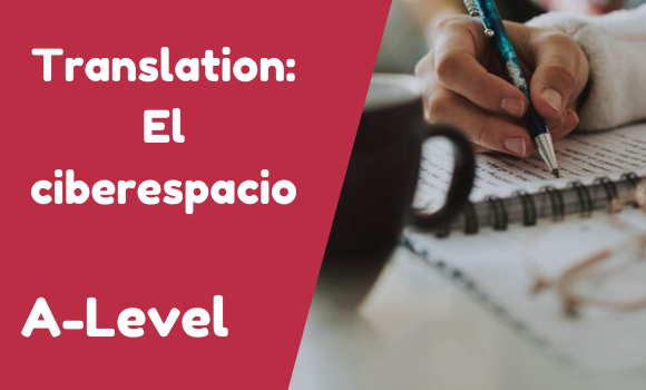 A-Level Translation- El ciberespacio (with answers)