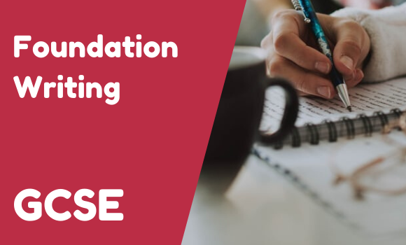 GCSE Foundation Writing Practice